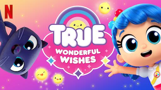 True: Wonderful Wishes